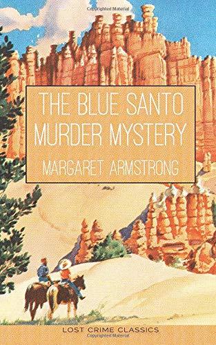 9780993235764: The Blue Santo Murder Mystery (Lost Crime Classics) (Volume 4)