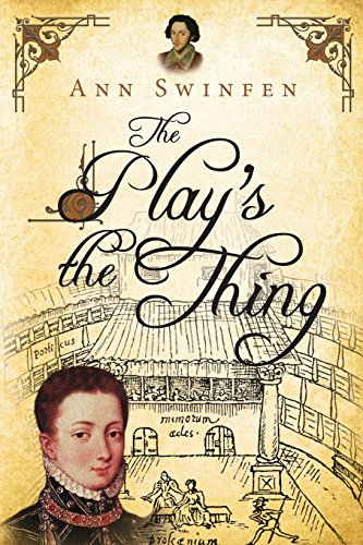 The Play's the Thing (The Chronicles of Christoval Alvarez) (Volume 7): Swinfen, Ann