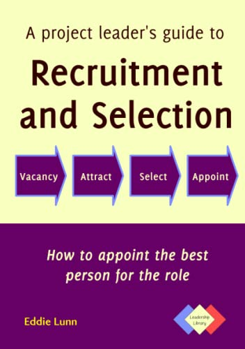 9780993250408: A project leader's guide to recruitment and selection (Leadership Library)
