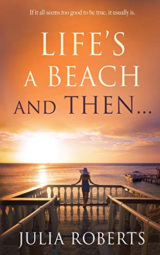 9780993252204: Life's a Beach and Then... (Liberty Sands Trilogy)