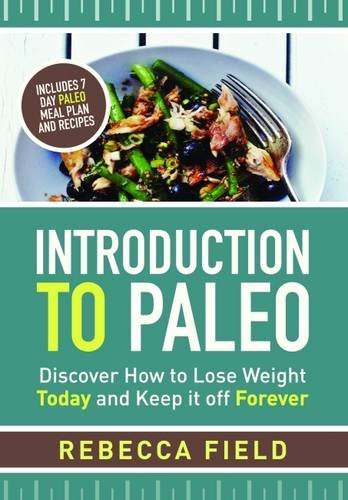 9780993259302: Introduction to Paleo: Discover How to Lose Weight and Keep it off Forever