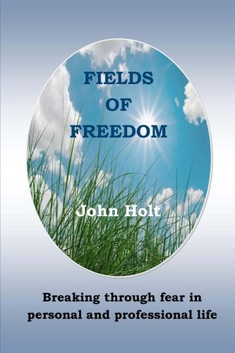 9780993265808: Fields of Freedom: Breaking through fear in personal and professional life