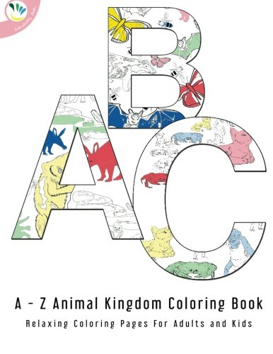 9780993267222: The A to Z Animal Kingdom Coloring Book: Relaxing Coloring Pages for Adults and Kids (The A to Z Books)