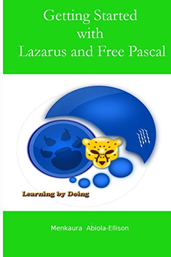 9780993272301: Getting Started with Lazarus and Free Pascal: Learning by doing