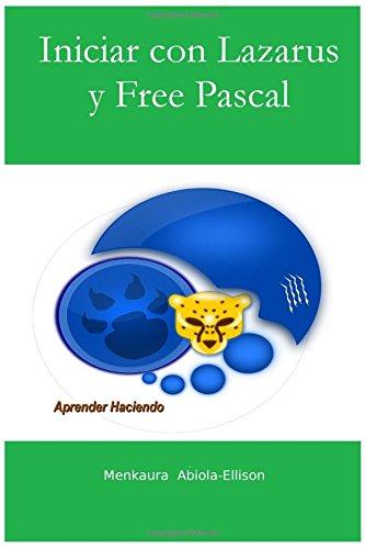 9780993272318: Iniciar con Lazarus y Free Pascal: Aprender Haciendo (Spanish Edition)