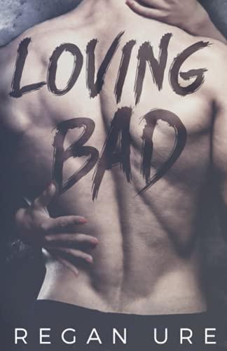 9780993286452: Loving Bad (Volume 1)