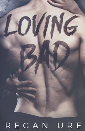 9780993286452: Loving Bad