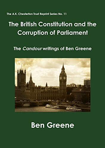 9780993288517: The British Constitution and the Corruption of Parliament (The A.K. Chesterton Trust Reprint Series)