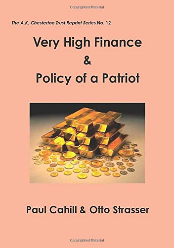 9780993288555: Very High Finance & Policy of a Patriot (The A.K. Chesterton Trust Reprint Series)