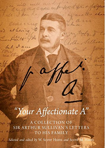 9780993299308: Your Affectionate A: Sir Arthur Sullivan's Letters to His Family