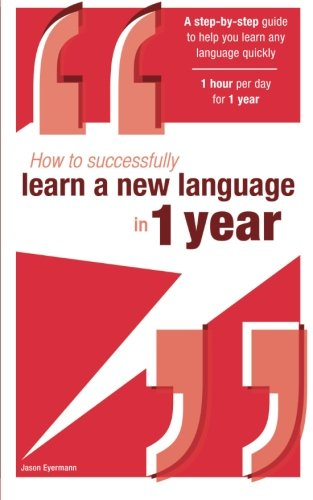 9780993302206: How to successfully learn a new language in 1 year