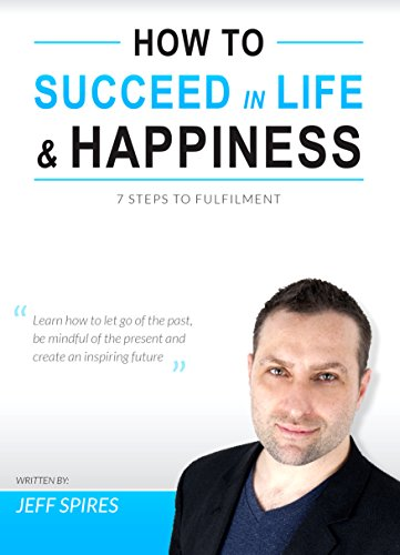 9780993304903: How to Succeed in Life & Happiness