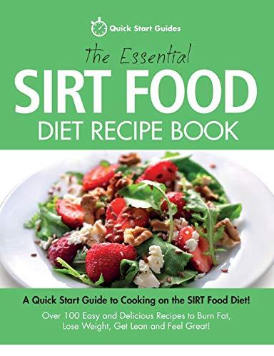 The Essential Sirt Food Diet Recipe Book: