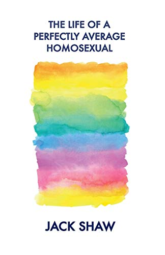 9780993322600: The Life Of A Perfectly Average Homosexual