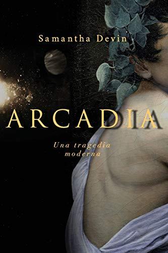 9780993323003: Arcadia: Una Tragedia Moderna (Spanish Edition)