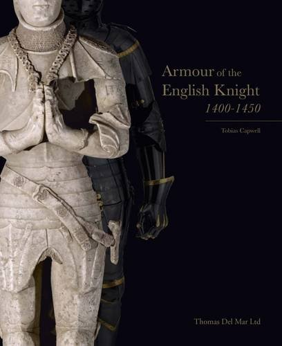 9780993324604: Armour of the English Knight 1400-1450 2015