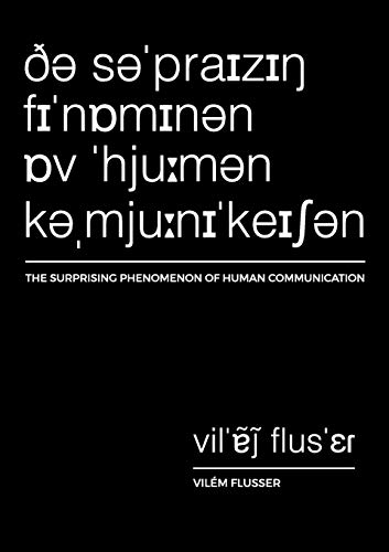 9780993327254: The Surprising Phenomenon of Human Communication (Metaflux // Vilém Flusser)