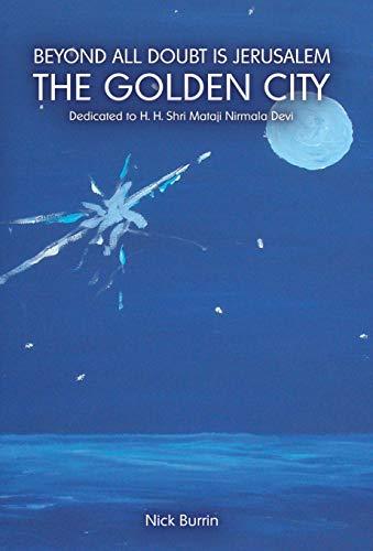 Beyond All Doubt Is Jerusalem The Golden: Nick Burrin