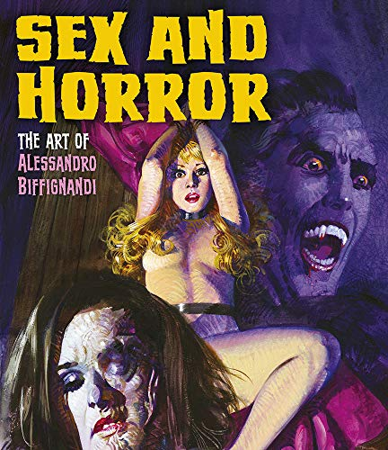 Sex and Horror: The Art of Alessandro Biffignandi (Paperback): Alessandro Biffignandi