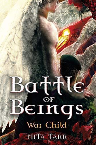 9780993338205: Battle of Beings: War Child (Volume 1)