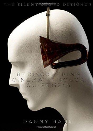 9780993338601: The Silent Sound Designer Rediscovering Cinema Through Quietness