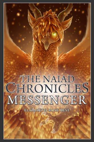 9780993339141: The Naiad Chronicles - Messenger (Volume 2)