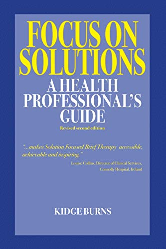 9780993346323: Focus on Solutions: A Health Professional's Guide 2016 (3) (Solution Focus Classics)