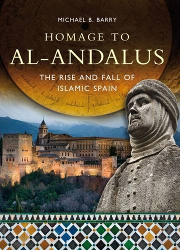 9780993355417: Homage to Al-Andalus: The Rise and Fall of Islamic Spain