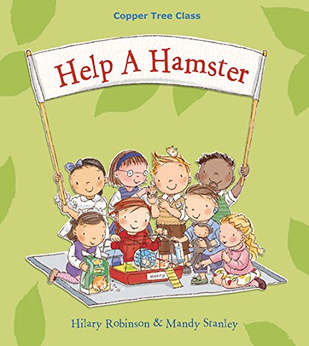 Help a Hamster: Helping Children to Understand Fostering and Adoption (Copper Tree Class): Hilary ...
