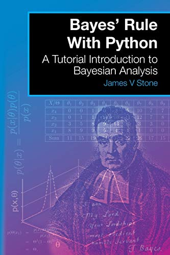 9780993367939: Bayes' Rule With Python: A Tutorial Introduction to Bayesian Analysis: Volume 4 (A Tutorial Introduction Book)