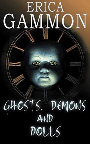 9780993374784: Ghosts, Demons and Dolls