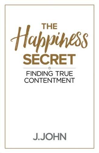 The Happiness Secret: J. John