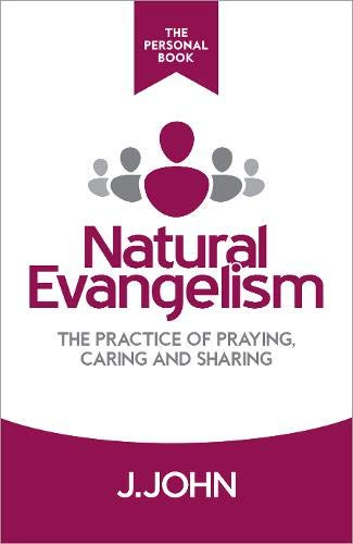 Natural Evangelism The Personal Book: The Practice: John, J.