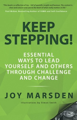 9780993381409: Keep Stepping!: Essential Ways to Lead Yourself and Others Through Challenge and Change: 1