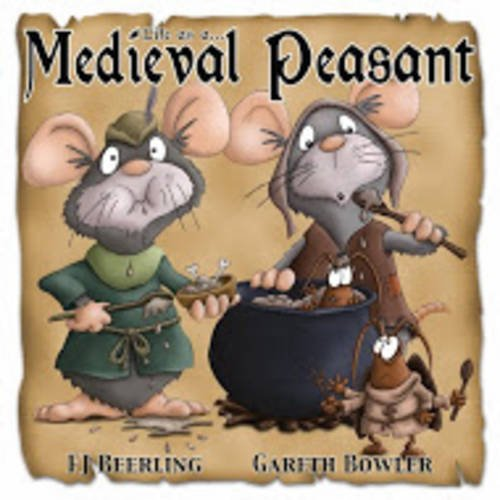 9780993384219: Medieval Peasant: Life as A