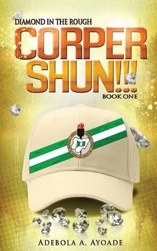 9780993386008: Diamond in the Rough: Corper Shun!!!
