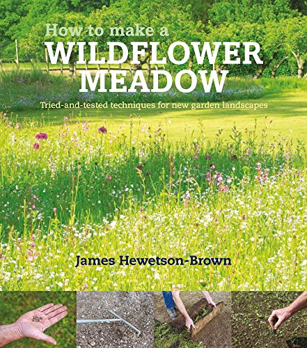 HOW TO MAKE A WILDFLOWER MEADOW: HEWETSON BROWN J.