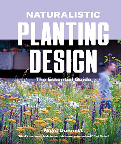 9780993389269: Naturalistic Planting Design The Essential Guide: How to Design High-Impact, Low-Input Gardens