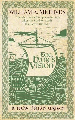 The Hare s Vision: A New Irish: William A. Methven