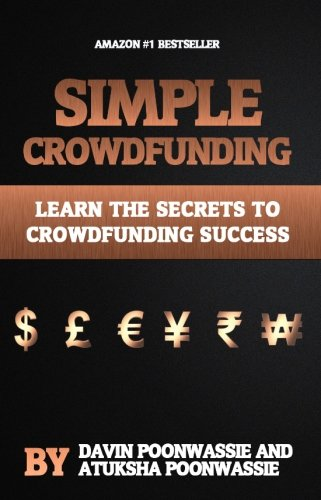 9780993400766: Simple Crowdfunding: Learn the Secrets to Crowdfunding Success