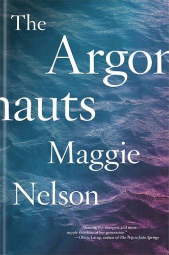 The Argonauts (Paperback): Maggie Nelson