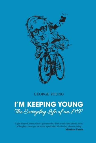 9780993425707: I'm Keeping Young: The Everyday Life of an MP