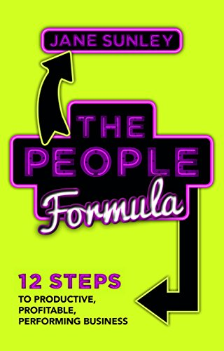 The People Formula: 12 Steps to Productive, Profitable, Performing Business: Jane Sunley