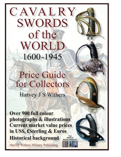 9780993447617: Cavalry Swords of the World: Price Guide for Collectors