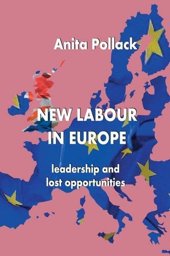 9780993454905: New Labour in Europe: Leadership and Lost Opportunities