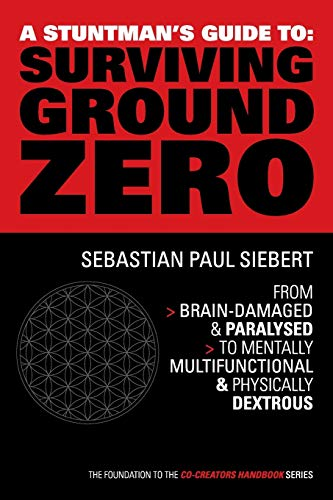 9780993467509: A Stuntman's Guide to Surviving Ground Zero (The Co-Creators Handbook Series)