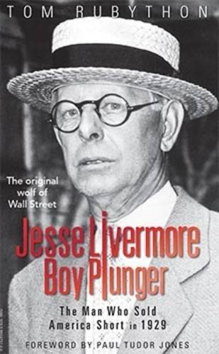 9780993473166: Jesse Livermore Boy Plunger: The Man Who Sold America Short in 1929