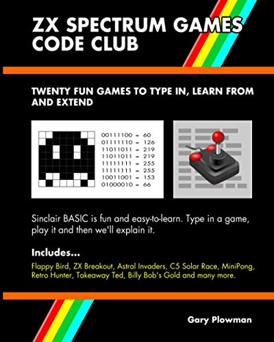 ZX Spectrum Games Code Club: Twenty fun games to code and learn: Plowman, Gary