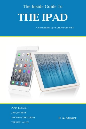 9780993475214: The Inside Guide to the iPad - covers models up to the Pro and iOS 9