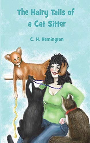 The Hairy Tails of a Cat Sitter: C H Hemington